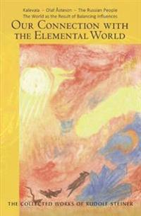 Our Connection with the Elemental World: Kalevala, Olaf Åsteson, the Russian People: The World as the Result of Balancing Influences