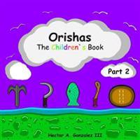 Orishas the Childrens Book (Part 2): Basic Understanding of Different Orishas