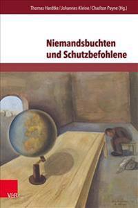 Niemandsbuchten Und Schutzbefohlene: Flucht-Raume Und Fluchtlingsfiguren in Der Deutschsprachigen Gegenwartsliteratur