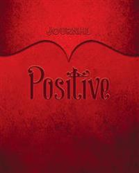 Positive Journal: Red 8x10 128 Page Lined Journal Notebook Diary (Volume 1)
