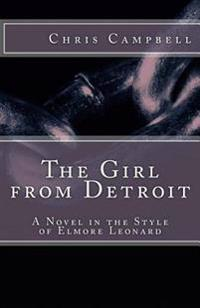 The Girl from Detroit: A Novel in the Style of Elmore Leonard