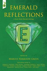Emerald Reflections: A South Seattle Emerald Anthology