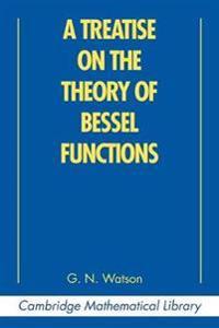 A Treatise on the Theory of Bessel Functions