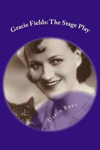 Gracie Fields: The Stage Play