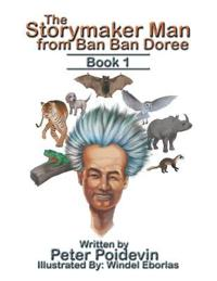 The Storymaker Man from Ban Ban Doree: Book 1