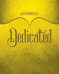 Dedicated Journal: Yellow 8x10 128 Page Lined Journal Notebook Diary (Volume 1)