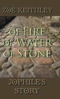Of Fire of Water of Stone