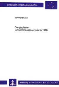 Die Geplante Einkommensteuerreform 1990: Simulationsergebnisse Eines Empirischen Allgemeinen Gleichgewichtsmodells