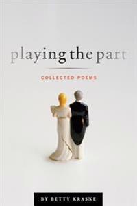 Playing the Part: Collected Poems