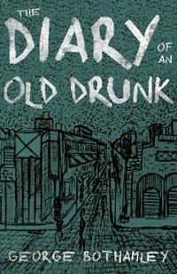 The Diary of an Old Drunk