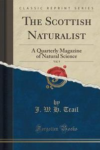 The Scottish Naturalist, Vol. 9