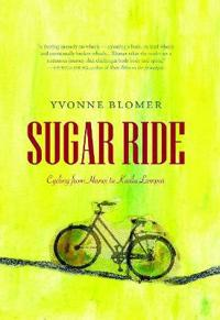 Sugar Ride: Cycling from Hanoi to Kuala Lampur