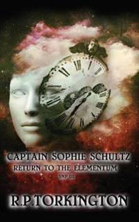 Captain Sophie Schultz: Return to the Elementum Snp III