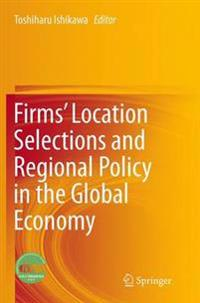 Firms' Location Selections and Regional Policy in the Global Economy