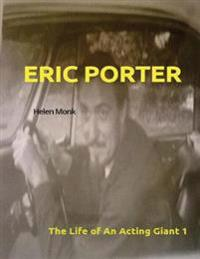 Eric Porter - The Life of an Acting Giant: Biography