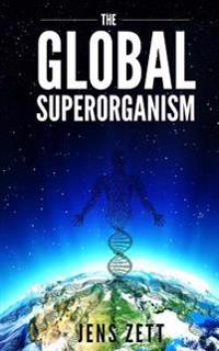 The Global Superorganism