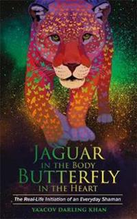 Jaguar in the body, butterfly in the heart - the real-life initiation of an