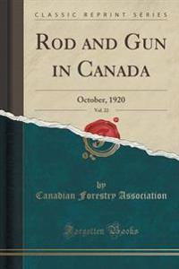 Rod and Gun in Canada, Vol. 22