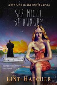 She Might be Hungry - Book One in the Stiffs Series