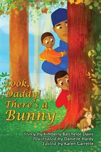 Look, Daddy! There's a Bunny.