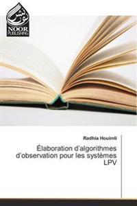 Élaboration d'algorithmes d'observation pour les systèmes LPV