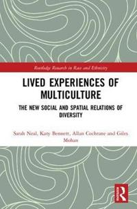 Lived Experiences of Multiculture: The New Social and Spatial Relations of Diversity