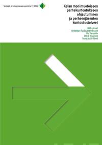 Kelan monimuotoiseen perhekuntoutukseen ohjautuminen ja perheenjäsenten kuntoutustoiveet