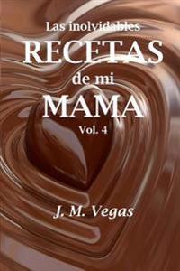Las Inolvidables Recetas de Mi Mama Vol 4