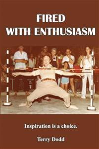 Fired with Enthusiasm