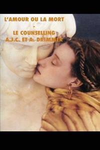 L'Amour Ou La Mort-Le Counselling