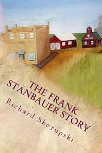 The Frank Stanbauer Story