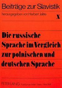 Die Russische Sprache Im Vergleich Zur Polnischen Und Deutschen Sprache