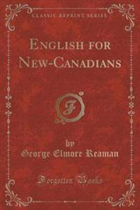 English for New-Canadians (Classic Reprint)