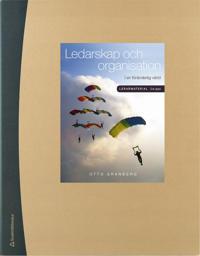 Ledarskap och organisation : i en föränderlig värld - Lärarmaterial med digital del