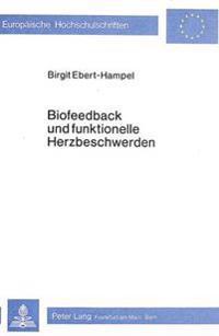 Biofeedback Und Funktionelle Herzbeschwerden: Effektnachweis Und Effektkontrolle Eines Stabilisationstrainings Der Herzfrequenz Im Klinischen Bereich