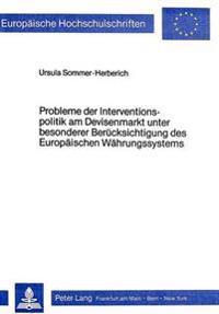 Probleme Der Interventionspolitik Am Devisenmarkt Unter Besonderer Beruecksichtigung Des Europaeischen Waehrungssystems