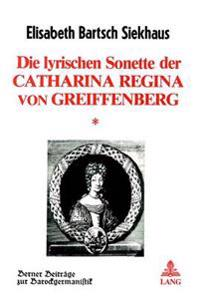 Die Lyrischen Sonette Der Catharina Regina Von Greiffenberg