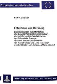 Fatalismus Und Hoffnung: Untersuchungen Zum Menschen- Und Gesellschaftsbild Im Massenhaft Verbreiteten Politischen Zeitroman Am Beispiel Der Ro