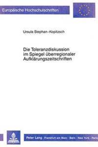 Die Toleranzdiskussion Im Spiegel Ueberregionaler Aufklaerungszeitschriften
