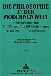 Die Philosophie in Der Modernen Welt: Gedenkschrift Fuer Prof. Dr. Med. Dr. Phil. Alwin Diemer