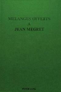 Melanges Offerts a Jean Megret: President Du C.E.D.R. Membre de L'Academie D'Agriculture de France. Directeur de L'I.H.E.D.R.E.A. Avocat a la Cour