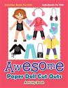 Awesome Paper Doll Cut Outs Activity Book - Activities Books for Kids