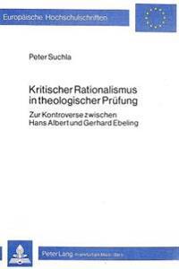 Kritischer Rationalismus in Theologischer Pruefung: Zur Kontroverse Zwischen Hans Albert Und Gerhard Ebeling