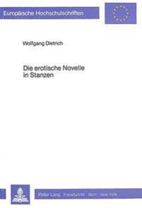Die Erotische Novelle in Stanzen: Ihre Entwicklung in Italien (1340-1798) Und Deutschland (1773-1810)