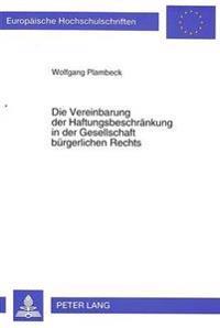 Die Vereinbarung Der Haftungsbeschraenkung in Der Gesellschaft Buergerlichen Rechts