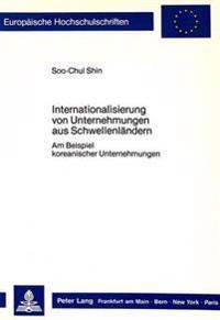Internationalisierung Von Unternehmungen Aus Schwellenlaendern: Am Beispiel Koreanischer Unternehmungen