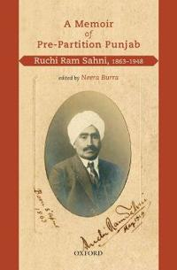 A Memoir of Pre-Partition Punjab: Ruchi RAM Sahni, 1863-1948