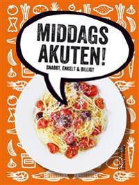 Middagsakuten! : snabbt, enkelt & billigt