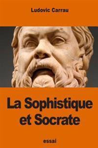 La Sophistique Et Socrate