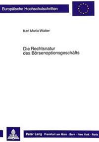 Die Rechtsnatur Des Boersenoptionsgeschaefts: Unter Besonderer Beruecksichtigung Des Inlaendischen Wertpapieroptionshandels